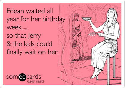 Edean waited all