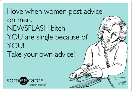 I love when women post advice