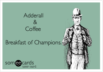 Adderall Coffee Breakfast Of Champions Workplace Ecard