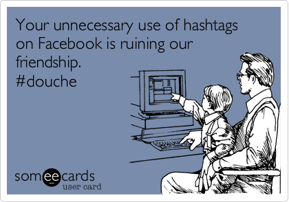 Your unnecessary use of hashtags on Facebook is ruining our