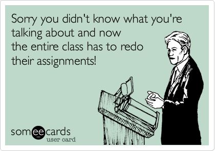 Sorry you didn't know what you're talking about and now
