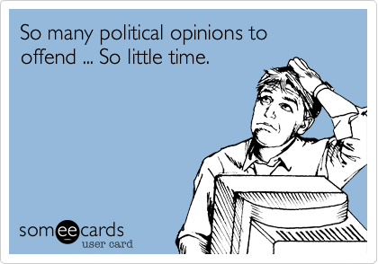 So many political opinions to 