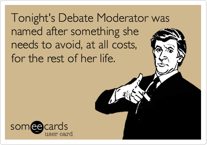 Tonight's Debate Moderator was named after something she