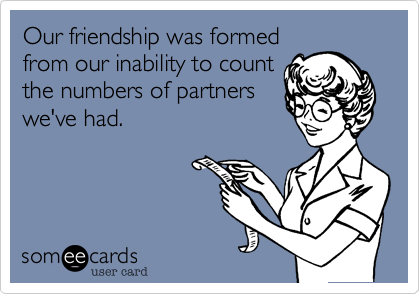 Our friendship was formed
