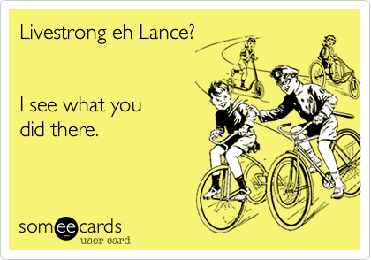 Livestrong eh Lance?