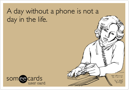 A day without a phone is not a