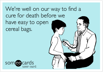 We're well on our way to find a cure for death before we