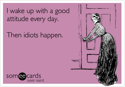 I wake up with a good 