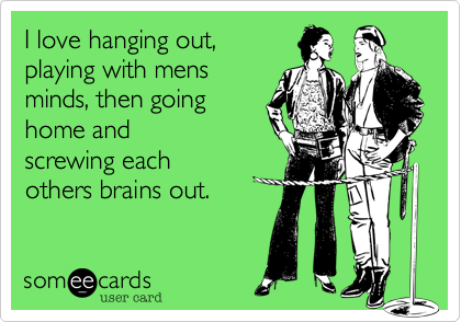 I love hanging out, 