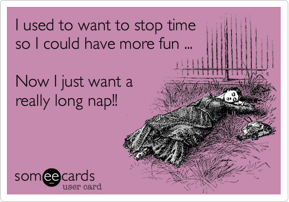 I used to want to stop time 