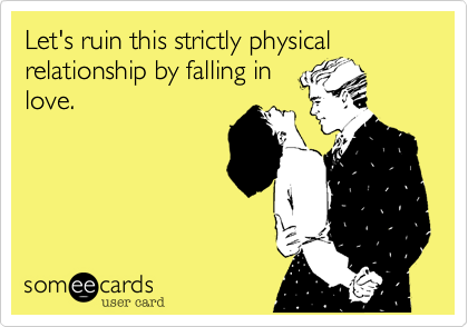 Let's ruin this strictly physical