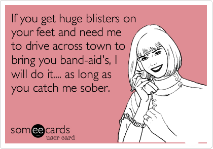 If you get huge blisters on