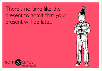 There's no time like the