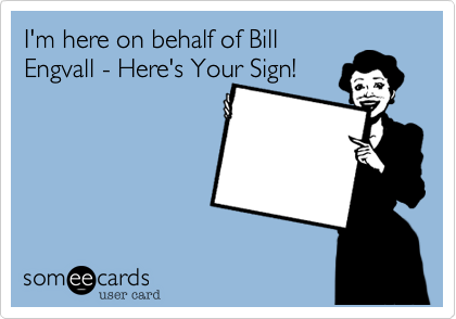 I'm here on behalf of Bill