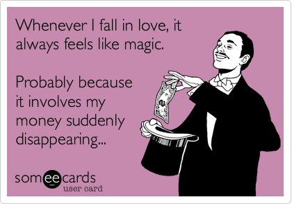 Whenever I fall in love, it