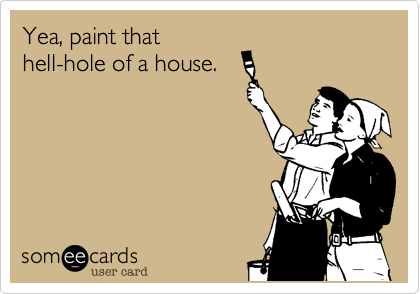 Yea, paint that
