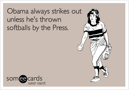 Obama always strikes out