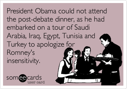 President Obama could not attend the post-debate dinner, as he had
