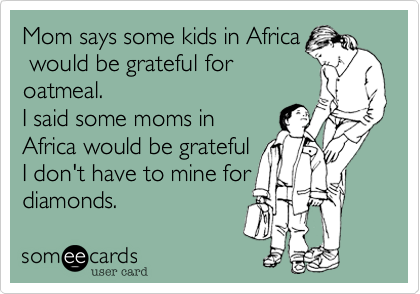 Mom says some kids in Africa