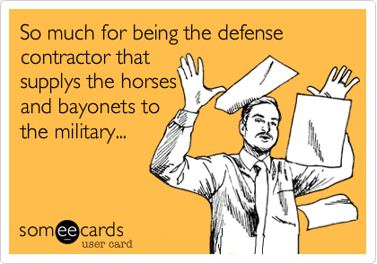 So much for being the defense contractor that 