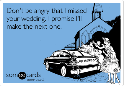 Don't be angry that I missed