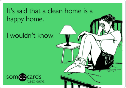 It's said that a clean home is a