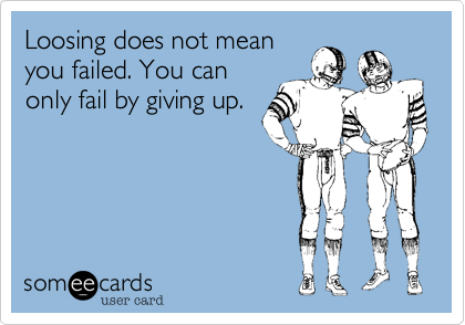 Loosing does not mean