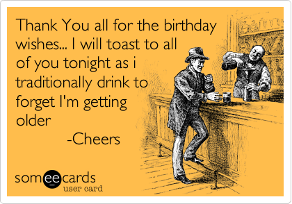 Thank You all for the birthday