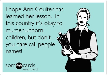I hope Ann Coulter has 