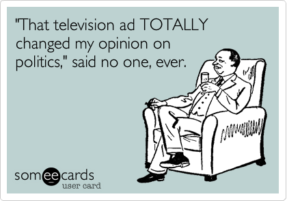 """That television ad TOTALLY changed my opinion on