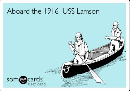 Aboard the 1916  USS Lamson
