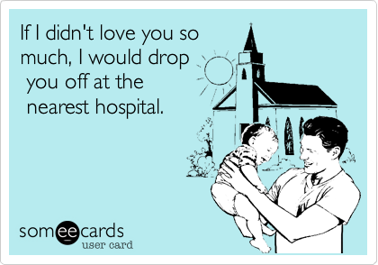 If I didn't love you so