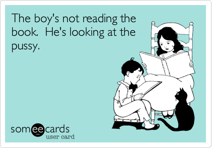 The boy's not reading thebook.  He's looking at thepussy.