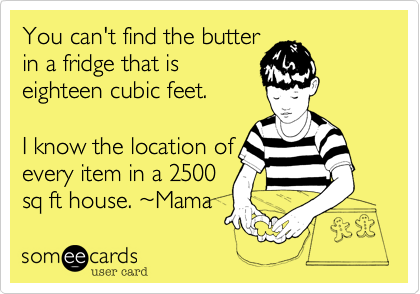 You can't find the butter