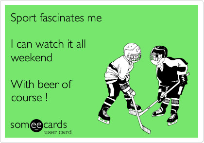 Sport fascinates me