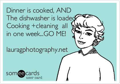 Dinner is cooked, AND