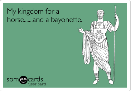 My kingdom for a