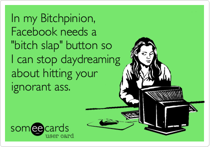 In my Bitchpinion,