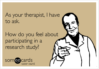 As your therapist, I have