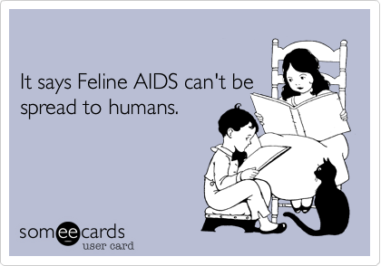 It says Feline AIDS can't be