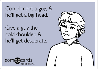 Compliment a guy, &