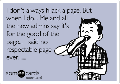 I don't always hijack a page. But when I do... Me and all