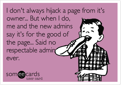 I don't always hijack a page from it's owner... But when I do,