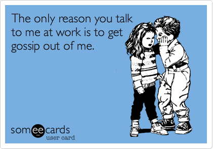 The only reason you talk