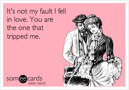 It's not my fault I fell