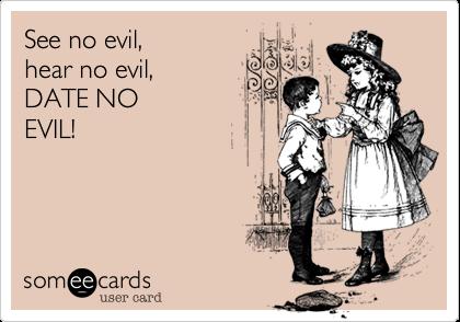 See no evil,hear no evil,DATE NOEVIL!