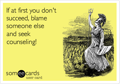 If at first you don't