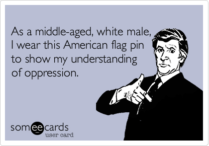 As a middle-aged, white male,