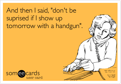 "And then I said, ""don't be