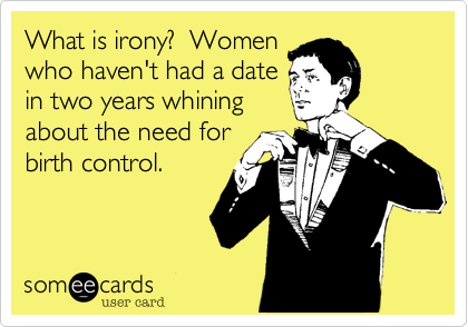 What is irony?  Women